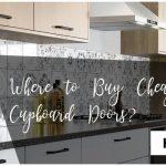 Why Get Cheap Cupboard Doors?